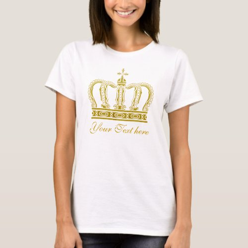 Golden Crown  your text T_Shirt