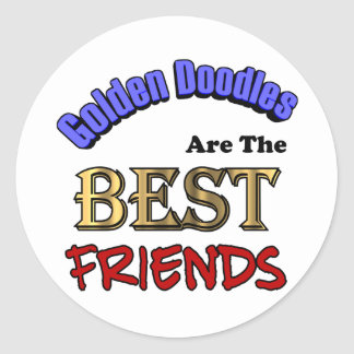 Golden Doodles Are The Best Friends Classic Round Sticker