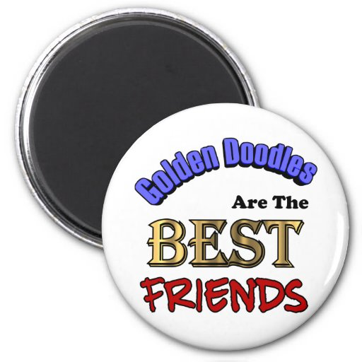 Golden Doodles Are The Best Friends 2 Inch Round Magnet