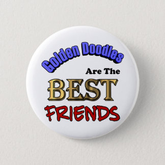 Golden Doodles Make The Best Friends Button
