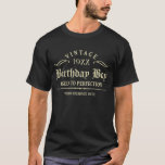 "Golden Gothic Script Funny Birthday T-Shirt<br><div class=""desc"">Golden Gothic script on dark t-shirt. Vintage 1944 1945 1946 1947 1948 1949 1950 1951 1952 1953 1954 1955 1956 1957 1958 1959 1960 1961 1962 1963 1964 1965 1966 1967 1968 1969 1970 1971 1972 1973 1974 1975 1976 1977 1978 1979 1980 1981 1982 1983 1984 Aged to Perfection....</div>"