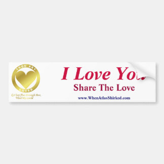Golden Heart - I Love You, Share the Love Bumper Sticker