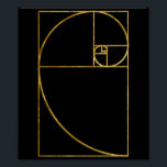 """Golden Ratio Sacred Fibonacci Spiral Poster<br><div class=""""desc"""">How many times a day do you spot the Fibonacci spiral?  Give the gift of the golden ratio with this geometric gift or shirt.</div>"""
