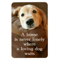 Golden Retriever A House Is Never Lonely Rectangular Photo Magnet