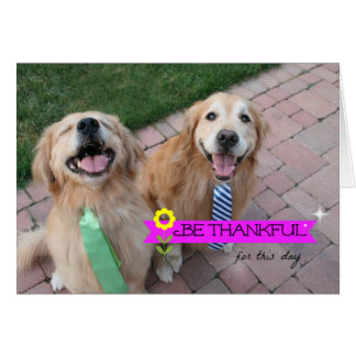 Golden Retriever Be Thankful Thanksgiving Day Greeting Card