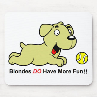 Golden Retriever - Blondes Have More Fun Mouse Pad