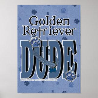 Golden Retriever DUDE Posters