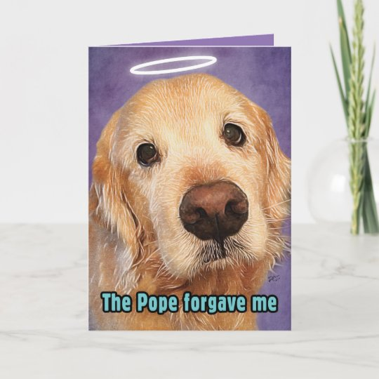 Golden retriever forgiven by pope apology greeting card zazzle golden retriever forgiven by pope apology greeting card m4hsunfo