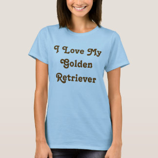 Golden Retriever Gifts: I love my Golden Retreiver T-Shirt