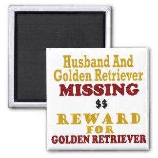 Golden Retriever & Husband Missing Reward For Gold 2 Inch Square Magnet