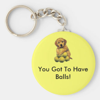 Golden Retriever You Got To Have Balls Keychain