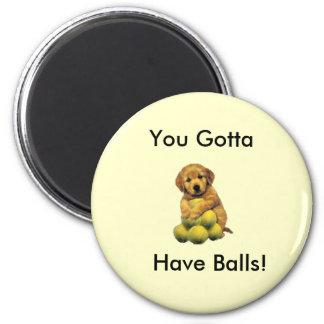 Golden Retriever You Gotta Have Balls Magnet