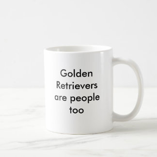 Golden Retrievers are people too Coffee Mug