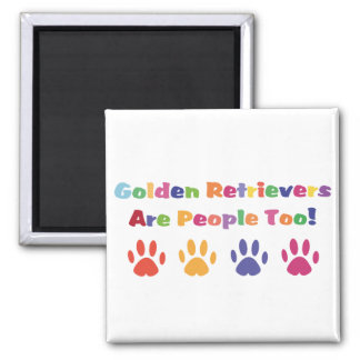 Golden Retrievers Are People Too Magnet
