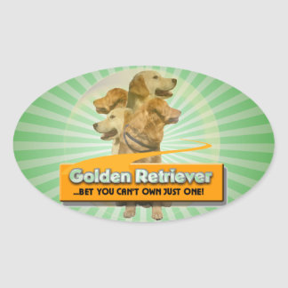 GOLDEN RETRIEVERS - BET YOU CAN'T OWN JUST ONE! OVAL STICKER
