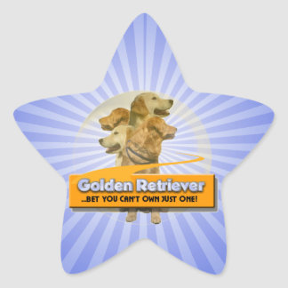 GOLDEN RETRIEVERS - BET YOU CAN'T OWN JUST ONE! STAR STICKER