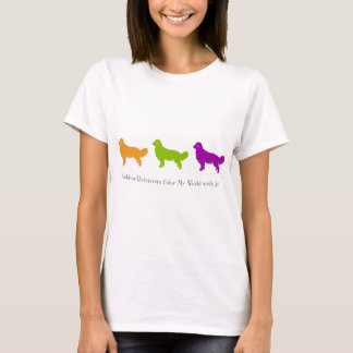 Golden Retrievers Color My World With Joy T-Shirt