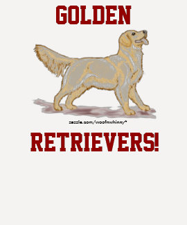 Golden Retrievers! Shirt
