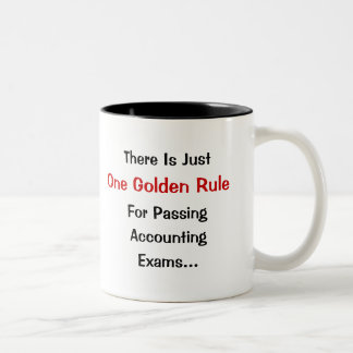 Golden Rule of Accounting Exams Two-Tone Mug
