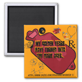 Golden years turned into the DARK AGES! 2 Inch Square Magnet