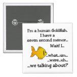 Goldfish humano pin