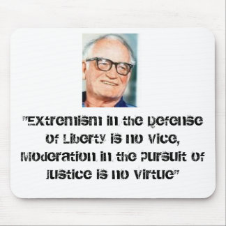 """goldwater, """"Extremism in the Defense of Liberty... Mouse Pad"""