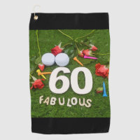 Golf 60th Birthday golfer with red roses and ball Golf Towel