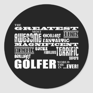 Golf Ace Golfers Greatest Golfer in the World Ever Classic Round Sticker