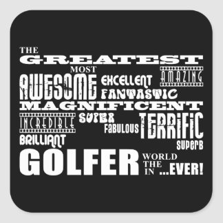 Golf Ace Golfers Greatest Golfer in the World Ever Square Sticker