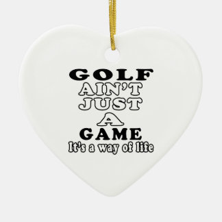 Golf Ain't Just A Game It's A Way Of Life Ornament