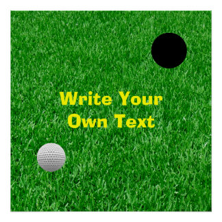 Golf Ball On Lawn - Write Your Own Text Poster
