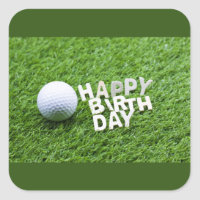 Golf ball with Happy Birthday to golfer on green Square Sticker