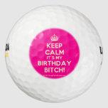[Crown] keep calm it's my birthday bitch!  Golf Balls Pack Of Golf Balls