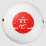 [Crown] fuck it it my bornday month cant keep calm  Golf Balls Pack Of Golf Balls