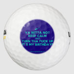 [Electric guitar] ya betta not keep calm just turn tha fuck up it's my birthday!  Golf Balls Pack Of Golf Balls