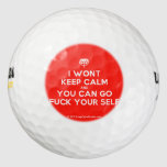 [Crown upside down] i wont keep calm and you can go fuck your self  Golf Balls Pack Of Golf Balls