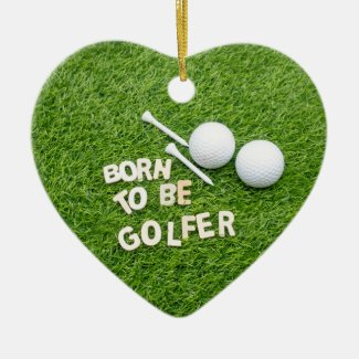 Golf born to be golfer with golf ball on green ceramic ornament