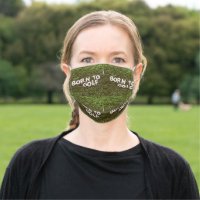 Golf born to golf cloth face mask