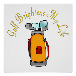 Golf Brightens My Life Poster