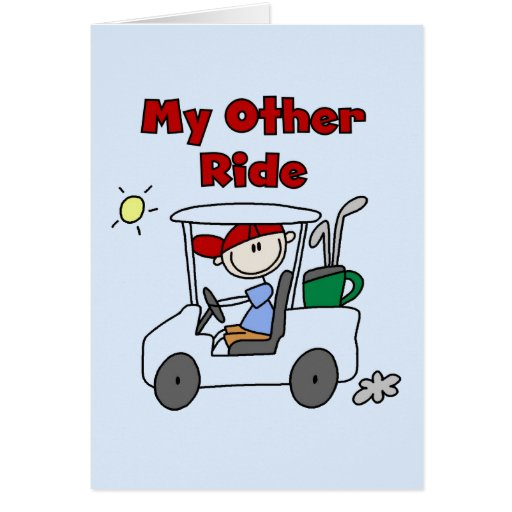 Golf Cart Other Ride Tshirts and Gifts Card