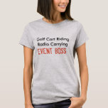Golf Cart Riding Radio Carrying Event Boss Tee