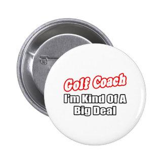 Golf Coach...Big Deal 2 Inch Round Button