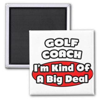 Golf Coach...Big Deal Fridge Magnets