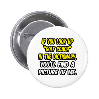 Golf Coach In Dictionary...My Picture Pinback Button