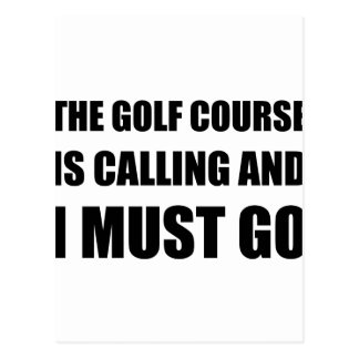 Golf Course Calling Must Go Postcard