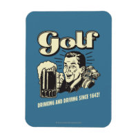 Golf: Drinking & Driving Since 1642 Magnet