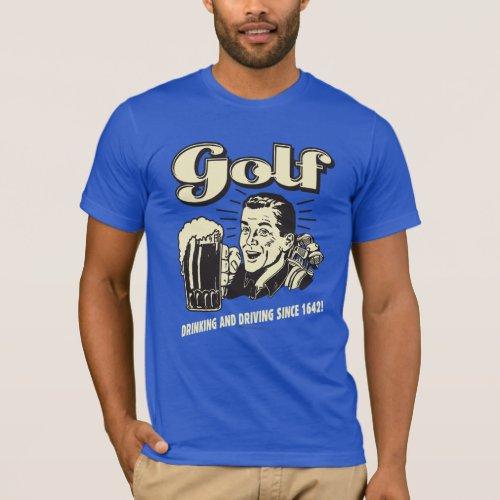 Golf Drinking  Driving Since 1642 T_Shirt