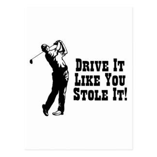 Golf - Drive It Like You Stole It Postcard