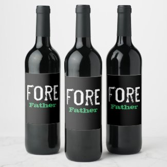 Golf Fore Father for golfer on father day Golfer Wine Label