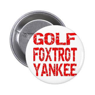 Golf Foxtrot Yankee GFY Button